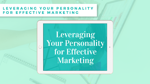 Leveraging-Your-Personality-for-Effective-Marketing